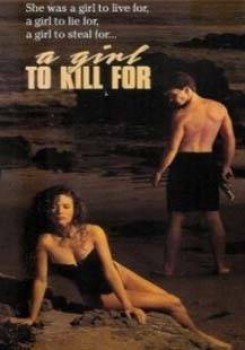 Girl To Kill For, A