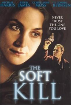 Soft Kill, The